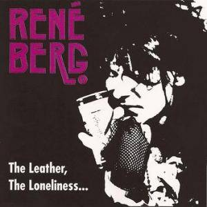 Cover - Rene Berg: Leather, The Loneliness And Your Dark Eyes, The