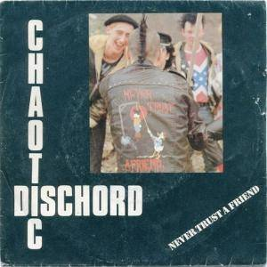 Cover - Chaotic Dischord: Never Trust A Friend