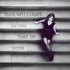 Cover - Dar Williams: In The Time Of Gods