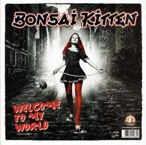 Cover - Bonsai Kitten: Welcome To My World / Songs From Better Days