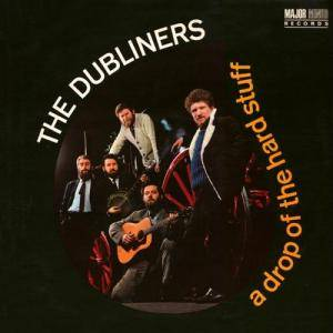 Cover - Dubliners, The: Drop Of The Hard Stuff, A