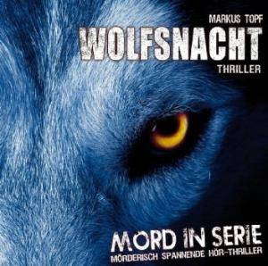 Cover - Mord In Serie: (02) Markus Topf - Wolfsnacht
