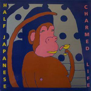 Cover - Half Japanese: Charmed Life