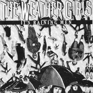 The Weather Girls: It's Raining Men - Cover