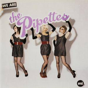 The Pipettes: We Are The Pipettes - Cover