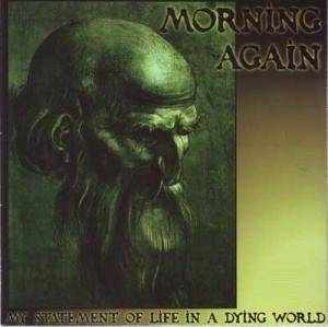Morning Again: My Statement Of Life In A Dying World - Cover