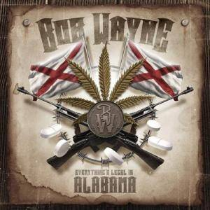 Cover - Bob Wayne: Everything's Legal In Alabama / Call Of The Hammer