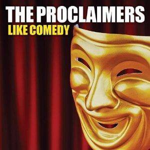 Cover - Proclaimers, The: Like Comedy