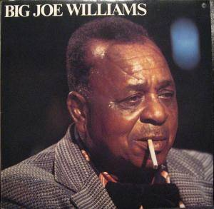 Cover - Big Joe Williams: 1973 - 1980 Field Recordings