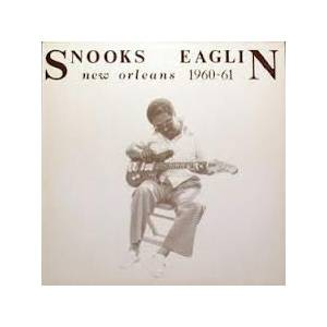 Cover - Snooks Eaglin: New Orleans 1960-61