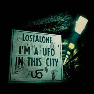 Cover - Lostalone: I'm A Ufo In This City