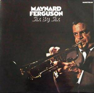 Cover - Maynard Ferguson: Six By Six
