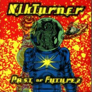 Cover - Nik Turner: Past Or Future?