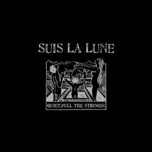 Suis La Lune: Quiet, Pull The Strings! - Cover