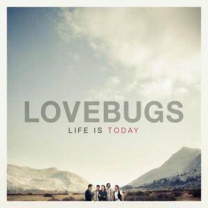 Cover - Lovebugs: Life Is Today