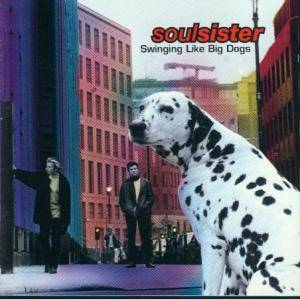 Cover - Soulsister: Swinging Like Big Dogs