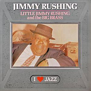 Cover - Jimmy Rushing: Little Jimmy Rushing And The Big Brass