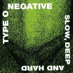 Type O Negative: Slow, Deep And Hard (CD) - Bild 1