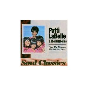 Cover - Patti LaBelle & The Bluebelles: Over The Rainbow - The Atlantic Years