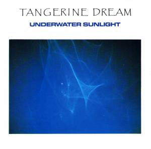 Tangerine Dream: Underwater Sunlight - Cover