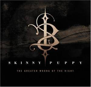 Cover - Skinny Puppy: Greater Wrong Of The Right, The