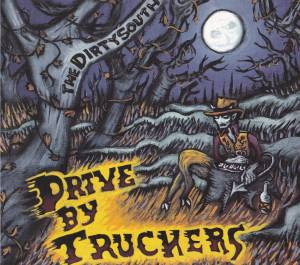 Cover - Drive-By Truckers: Dirty South, The