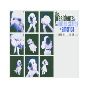 Cover - Presidents Of The United States Of America, The: Freaked Out And Small