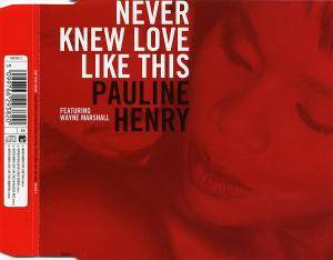 Cover - Pauline Henry: Never Knew Love Like This