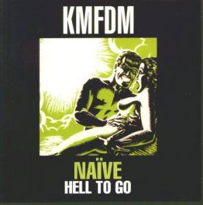 Cover - KMFDM: Naïve - Hell To Go