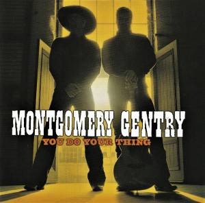 Cover - Montgomery Gentry: You Do Your Thing