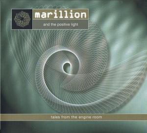 Marillion: And The Positive Light - Tales From The Engine Room - Cover