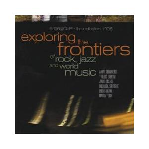 Cover - David Torn, Mick Karn, Terry Bozzio: Exploring The Frontiers Of Rock, Jazz And World Music
