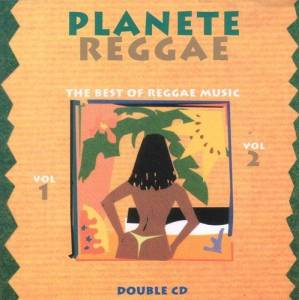 Planete Reggae-The Best Of Reggae Music Vol.1 & Vol. 2 - Cover