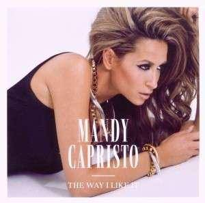 Cover - Mandy Capristo: Way I Like It, The