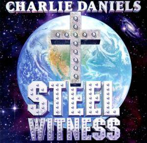Cover - Charlie Daniels: Steel Witness