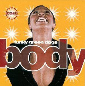 Funky Green Dogs: Body - Cover