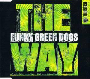 Cover - Funky Green Dogs: Way (It's The Sound), The