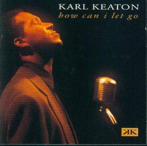 Cover - Karl Keaton: How Can I Let Go