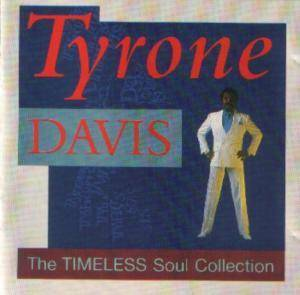 Cover - Tyrone Davis: Timeless Soul Collection, The