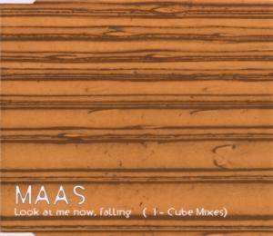 Cover - Maas: Look At Me Now, Falling (I-Cube Mixes)