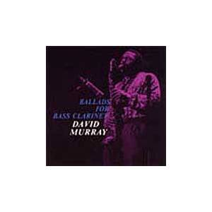 Cover - David Murray: Ballads For Bass Clarinet