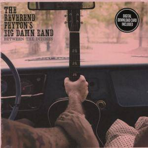 Cover - Reverend Peyton's Big Damn Band, The: Between The Ditches