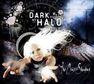 Cover - Crüxshadows, The: As The Dark Against My Halo