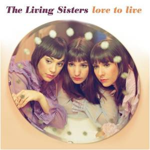 The Living Sisters: Love To Live - Cover