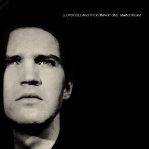 Cover - Lloyd Cole And The Commotions: Mainstream