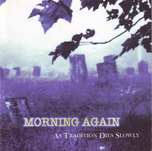 Morning Again: As Tradition Dies Slowly (CD) - Bild 1