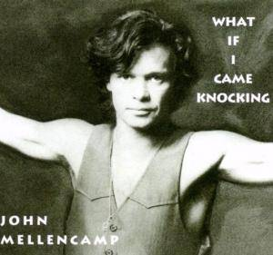 John Mellencamp: What If I Came Knocking - Cover