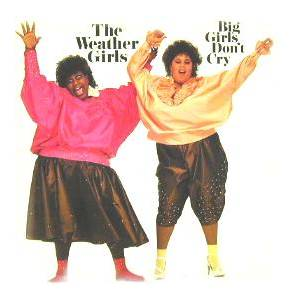 Cover - Weather Girls, The: Big Girls Don`t Cry