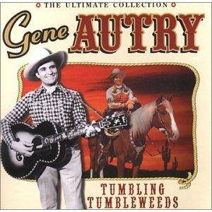 Cover - Gene Autry: Tumbling Tumbleweeds: The Ultimate Collection