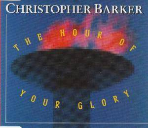 Cover - Christopher Barker: Hour Of Your Glory, The